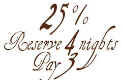 Reserve 4 Nights, Pay only the first 3, a 25 % discount